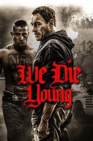 We Die Young (2019) ????????????????