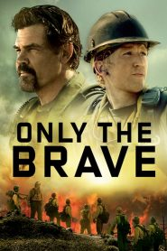 Only the Brave (2017) ????????????????
