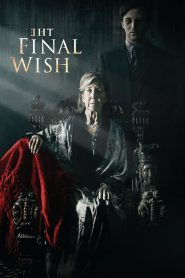 The Final Wish (2018) ????????????????