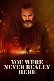 You Were Never Really Here (2017) ????????????????