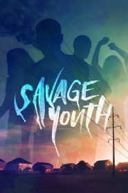Savage Youth (2018) ????????????????