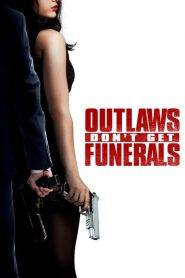 Outlaws Don't Get Funerals (2019) ????????????????