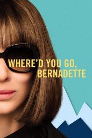 Where'd You Go, Bernadette (2019) ????????????????