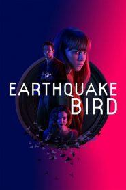 Earthquake Bird (2019) ????????????????