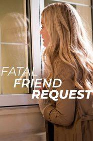 Fatal Friend Request (2019)