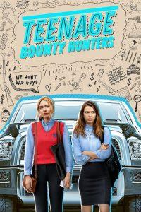 Teenage Bounty Hunters (2020)