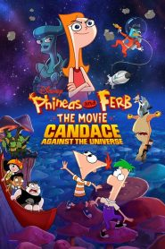 Phineas and Ferb � The Movie: Candace Against the Universe